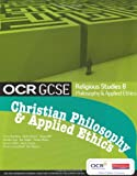 OCR GCSE Religious Studies B: Christian Philosophy and Applied Ethics Student Book
