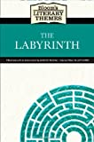 The Labyrinth (Bloom's Literary Themes)