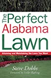 img - for Perfect Alabama Lawn (Creating and Maintaining the Perfect Lawn) book / textbook / text book