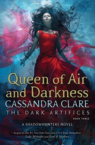 Queen of Air and Darkness (The Dark Artifices) [Clare, Cassandra] (Tapa Dura)