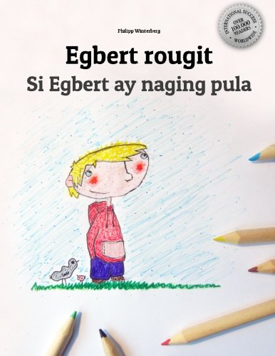 Egbert rougit/Si Egbert ay naging pula: Un livre à colorier pour les enfants (Edition bilingue français-filipino/tagalog)