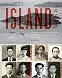 img - for Island: Poetry and History of Chinese Immigrants on Angel Island, 1910-1940, Second Edition (Naomi B. Pascal Editor's Endowment) book / textbook / text book