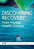 Discovering Recovery: The Experiences of Mental Health Distress from a Mental Health Support Group Becky Shaw