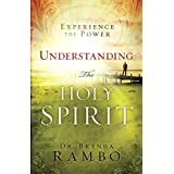 Understanding the Holy Spirit: Experience the Power