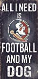 Fan Creations C0640 Florida State University Football And My Dog Sign