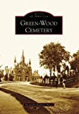 Green-Wood Cemetery (Images of America: New York)