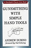 img - for Gunsmithing with Simple Hand Tools (Stackpole Classic Gun Books) book / textbook / text book