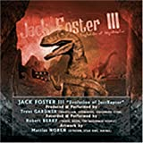 Evolution of Jazzraptor By Jack Foster III (2004-06-25)