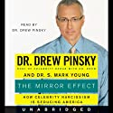 The Mirror Effect (       UNABRIDGED) by Drew Pinsky, S. Mark Young Narrated by Drew Pinsky