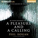 A Pleasure and a Calling: A Novel Audiobook by Phil Hogan Narrated by Michael Page