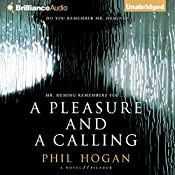 A Pleasure and a Calling: A Novel | [Phil Hogan]