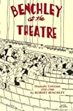 Benchley at the Theatre: Dramatic Criticism, 1920-1940 (0938864211) by Benchley, Robert