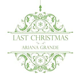 Amazon.com: Last Christmas: Ariana Grande: MP3 Downloads