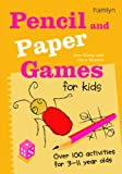 img - for Pencil and Paper Games for Kids: Over 100 Activities for 3-11 Year Olds book / textbook / text book