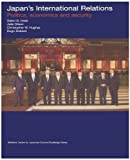 img - for Japan's International Relations: Politics, Economics and Security (Sheffield Centre for Japanese Studies/Routledge Series) book / textbook / text book