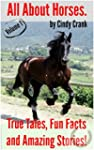 All about Horses.: Short reads about...