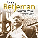 John Betjeman: Collected Poems Audiobook by John Betjeman Narrated by Clare Corbett, Tom Lawrence, Phyllida Nash