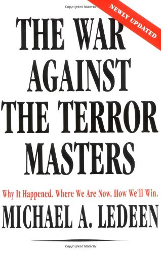 The War Against the Terror Masters: Why It Happened. Where We Are Now. How We'll Win.