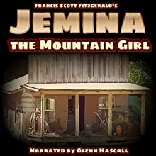 Jemina, the Mountain Girl (       UNABRIDGED) by Francis Scott Fitzgerald Narrated by Glenn Hascall
