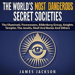 The World's Most Dangerous Secret Societies Audiobook