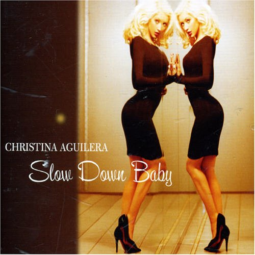 Christina Aguilera - Slow Down Baby - Zortam Music