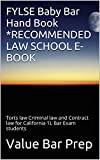 FYLSE Baby Bar Hand Book * RECOMMENDED LAW SCHOOL E-BOOK: e book, Torts law Criminal law and Contract law for California 1L Bar Exam students