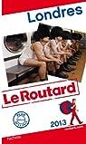 Guide du Routard Londres 2013 par Guide du Routard