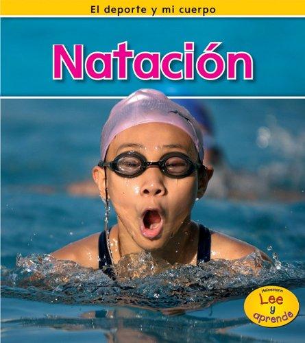 Natación (El Deporte Y Mi Cuerpo) (Spanish Edition)