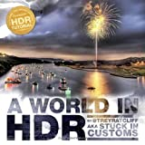 A World in HDR ~ Trey Ratcliff