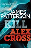 Kill Alex Cross (Alex Cross 18)