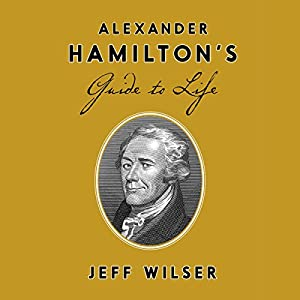 Alexander Hamilton's Guide to Life Audiobook