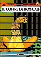 Cargo, Tome 2 : Le coffre de box-calf by…