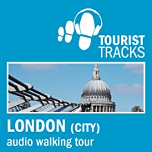 Tourist Tracks City of London MP3 Walking Tour: An Audio-guided Walking Tour (       UNABRIDGED) by Tim Gillett Narrated by Warren Clark