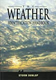 The Weather Identification Handbook: The Ultimate Guide for Weather Watchers