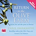Return to the Olive Farm (       UNABRIDGED) by Carol Drinkwater Narrated by Carol Drinkwater