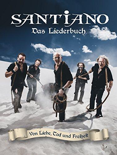 Santiano: Von Liebe, Tod und Freiheit - Das Liederbuch
