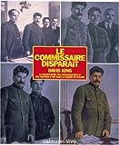 echange, troc David King - Le Commissaire disparaît : La falsification des photographies et des oeuvres d'art dans la Russie de Staline