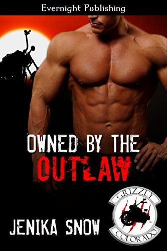 Jenika Snow - Owned by the Outlaw (The Grizzly MC Book 6)