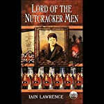 Lord of the Nutcracker Men | Iain Lawrence