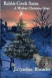 Rabbit Creek Santa: A Wolver Christmas Novella (The Wolvers) (Volume 4)