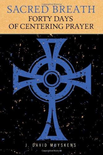 Sacred Breath: 40 Days of Centering Prayer PDF