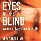 Eyes of the Blind Hörbuch von Alex Tresillion Gesprochen von: Elliot Chapman