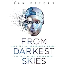 From Darkest Skies Audiobook by Sam Peters Narrated by Peter Noble