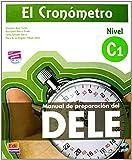 El cronómetro - Nivel C1: Manual de preparación del DELE / Übungsbuch mit Audio-CD