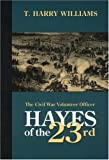 Hayes of the 23rd: The Civil War Volunteer Officer (0803297610) by Williams, T. Harry