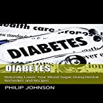 Diabetes: Naturally Lower Your Blood Sugar Using Herbal Remedies and Recipes | Philip Johnson
