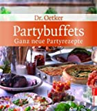 Partybuffets: Neue Partyrezepte