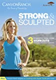 Canyon Ranch: Strong and Sculpted (Strength, Yoga & Core workouts) [DVD]