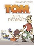 Tom, Tome 3 : J'aip'us d'foraiiit
