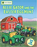 img - for Allie Gator and the Easter Egg Hunt (John Deere (Running Press Kids Hardcover)) book / textbook / text book